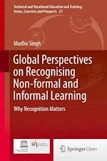 Global Perspectives on Recognising Non-formal and Informal Learning : Why Recognition Matters af Madhu Singh
