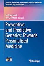 Preventive and Predictive Genetics: Towards Personalised Medicine af Godfrey Grech