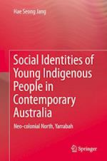 Social Identities of Young Indigenous People in Contemporary Australia : Neo-colonial North, Yarrabah af Hae Seong Jang