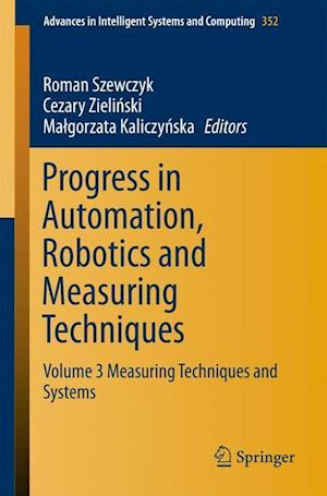 Progress in Automation, Robotics and Measuring Techniques : Volume 3 Measuring Techniques and Systems