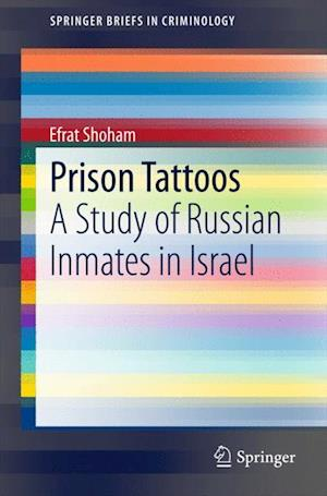Prison Tattoos : A Study of Russian Inmates in Israel