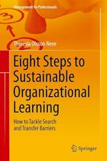 Eight Steps to Sustainable Organizational Learning : How to Tackle Search and Transfer Barriers af Theresia Olsson Neve