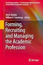 Forming, Recruiting and Managing the Academic Profession af Ulrich Teichler