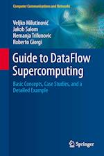 Guide to DataFlow Supercomputing : Basic Concepts, Case Studies, and a Detailed Example