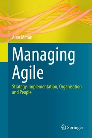 Managing Agile af Alan Moran