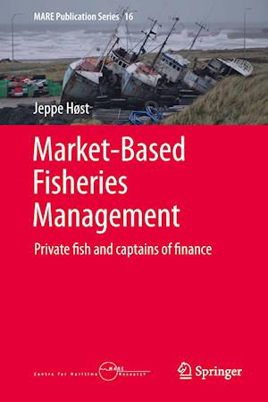 Market-Based Fisheries Management : Private fish and captains of finance