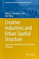 Creative Industries and Urban Spatial Structure af Qian Wang, Helin Liu, Elisabete A. Silva