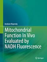 Mitochondrial Function In Vivo Evaluated by NADH Fluorescence af Avraham Mayevsky