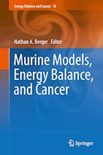 Murine Models, Energy Balance and Cancer af Nathan A. Berger