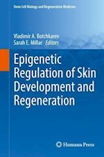 Epigenetic Regulation of Skin Development and Regeneration (Stem Cell Biology and Regenerative Medicine)