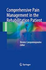 Comprehensive Pain Management in the Rehabilitation Patient
