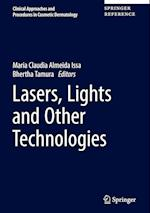 Lasers, Lights and Other Technologies (Clinical Approaches and Procedures in Cosmetic Dermatology, nr. 3)