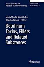 Botulinum Toxins, Fillers and Related Substances (Clinical Approaches and Procedures in Cosmetic Dermatology, nr. 4)