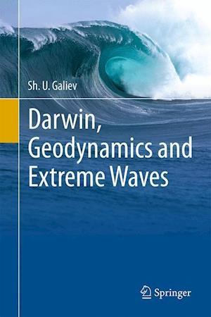 Bog, hardback Darwin, Geodynamics and Extreme Waves af Sh. U. Galiev