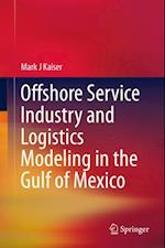 Offshore Service Industry and Logistics Modeling in the Gulf of Mexico af Mark J Kaiser