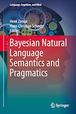 Bayesian Natural Language Semantics and Pragmatics af Henk Zeevat
