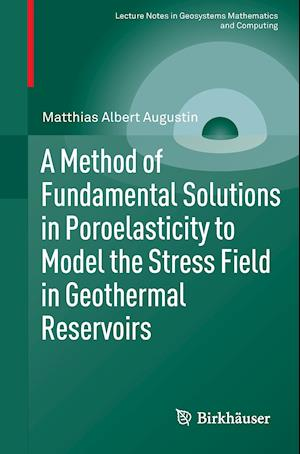 A Method of Fundamental Solutions in Poroelasticity to Model the Stress Field in Geothermal Reservoirs