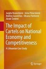 The Impact of Cartels on National Economy and Competitiveness : A Lithuanian Case Study af Andrius Guzavicius, Jurgita Bruneckiene, Irena Pekarskiene