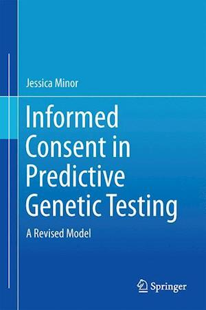 Informed Consent in Predictive Genetic Testing : A Revised Model