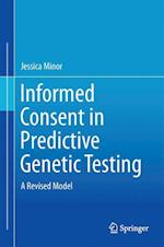 Informed Consent in Predictive Genetic Testing af Jessica Minor