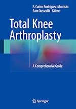 Total Knee Arthroplasty af E. Carlos Rodriguez-Merchan