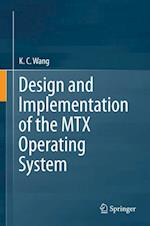 Design and Implementation of the MTX Operating System af K. C. Wang