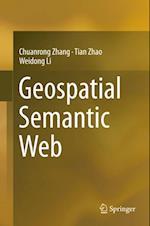 Geospatial Semantic Web af Weidong Li, Chuanrong Zhang, Tian Zhao