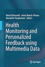 Health Monitoring and Personalized Feedback Using Multimedia Data af Alexia Briassouli