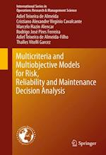 Multicriteria and Multiobjective Models for Risk, Reliability and Maintenance Decision Analysis af Adiel Teixeira de Almeida, Adiel Teixeira de Almeida-Filho, Cristiano Alexandre Virginio Cavalcante
