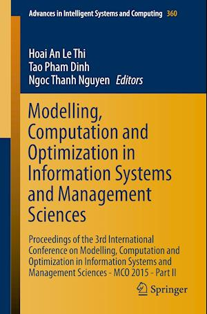 Modelling, Computation and Optimization in Information Systems and Management Sciences : Proceedings of the 3rd International Conference on Modelling,