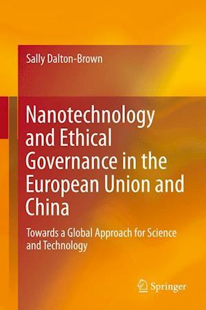 Nanotechnology and Ethical Governance in the European Union and China : Towards a Global Approach for Science and Technology