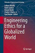Engineering Ethics for a Globalized World af Colleen Murphy
