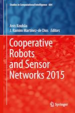 Cooperative Robots and Sensor Networks af Anis Koubaa