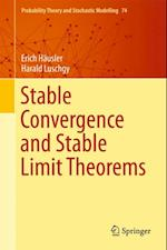 Stable Convergence and Stable Limit Theorems af Harald Luschgy, Erich Hausler