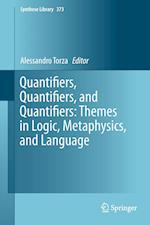 Quantifiers, Quantifiers, and Quantifiers: Themes in Logic, Metaphysics, and Language af Alessandro Torza
