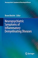 Neuropsychiatric Symptoms of Inflammatory Demyelinating Diseases af Bruno Brochet