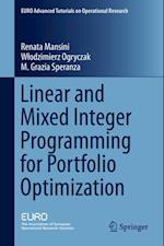 Linear and Mixed Integer Programming for Portfolio Optimization af Renata Mansini, M. Grazia Speranza, Wlodzimierz Ogryczak
