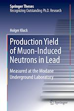 Production Yield of Muon-Induced Neutrons in Lead : Measured at the Modane Underground Laboratory af Holger Kluck