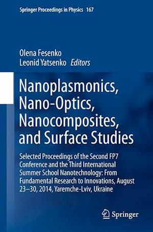 Nanoplasmonics, Nano-Optics, Nanocomposites, and Surface Studies : Selected Proceedings of the Second FP7 Conference and the Third International Summe