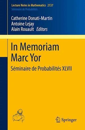 In Memoriam Marc Yor - Seminaire de Probabilites XVII