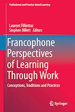 Francophone Perspectives of Learning Through Work af Laurent Filliettaz