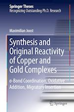 Synthesis and Original Reactivity of Copper and Gold Complexes : s-Bond Coordination, Oxidative Addition, Migratory Insertion af Maximilian Joost