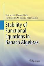 Stability of Functional Equations in Banach Algebras af Yeol Je Cho