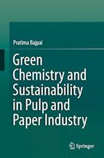 Green Chemistry and Sustainability in Pulp and Paper Industry af Dr. Pratima Bajpai