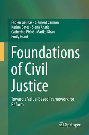 Foundations of Civil Justice : Toward a Value-Based Framework for Reform