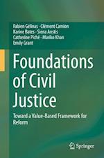 Foundations of Civil Justice : Toward a Value-Based Framework for Reform af Clement Camion, Karine Bates, Fabien Gelinas