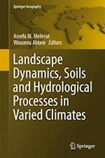 Landscape Dynamics, Soils and Hydrological Processes in Varied Climates af Assefa Melesse