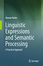 Linguistic Expressions and Semantic Processing af Alastair Butler