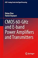 CMOS 60-GHz and E-band Power Amplifiers and Transmitters af Dixian Zhao