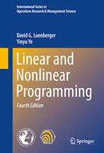 Linear and Nonlinear Programming af Yinyu Ye, David G. Luenberger